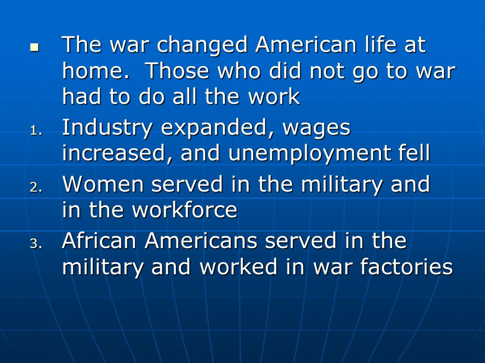 The war changed American life at home