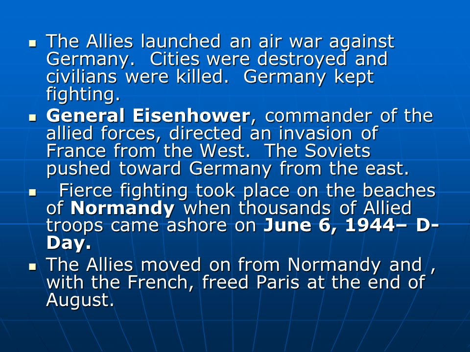 The Allies launched an air war against Germany