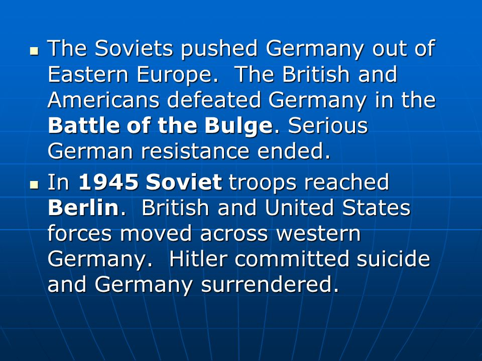 The Soviets pushed Germany out of Eastern Europe