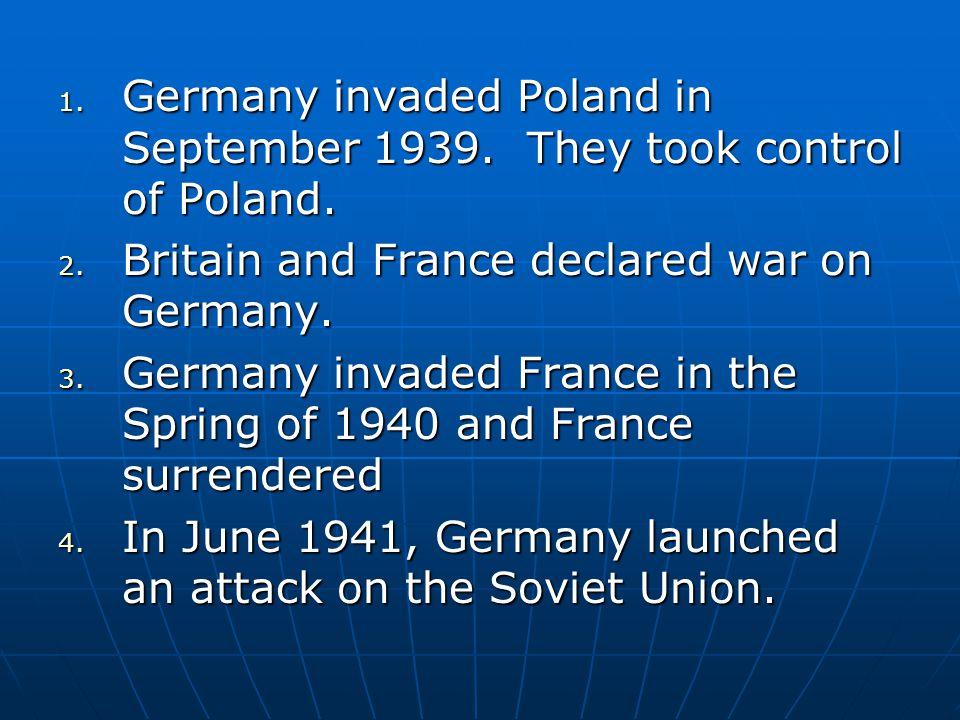 Germany invaded Poland in September 1939. They took control of Poland.