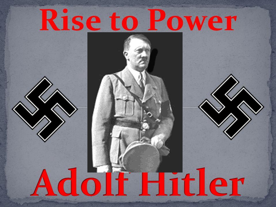 Rise to Power Adolf Hitler