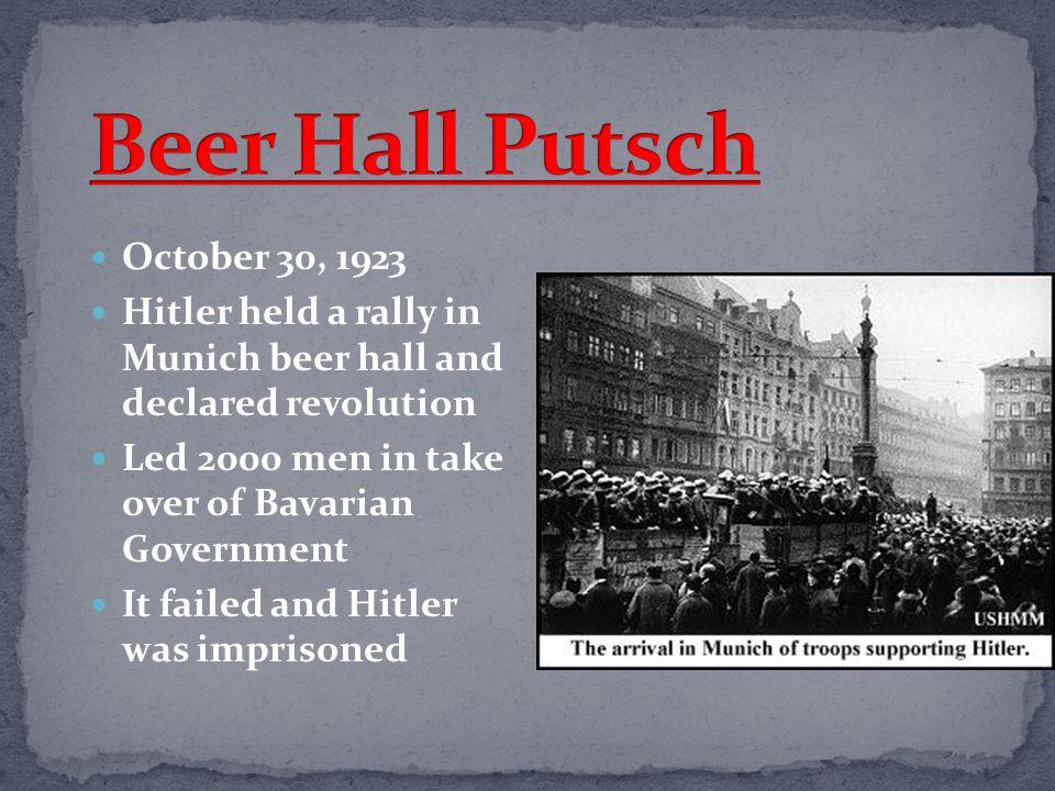 Beer Hall Putsch October 30, 1923