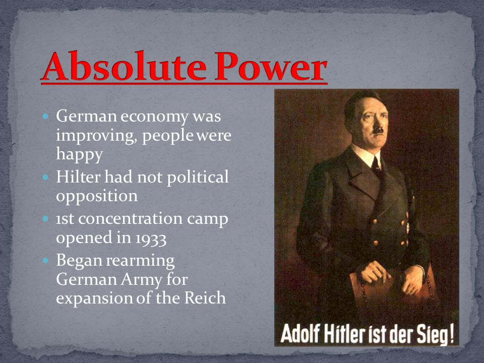 Absolute Power German economy was improving, people were happy