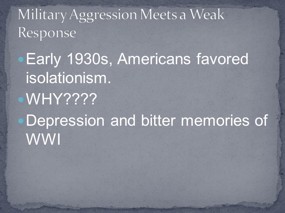 Military Aggression Meets a Weak Response