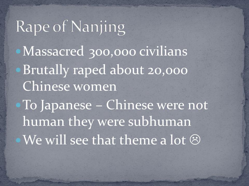 Rape of Nanjing Massacred 300,000 civilians