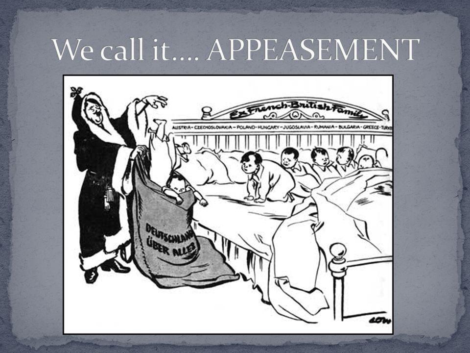 We call it…. APPEASEMENT