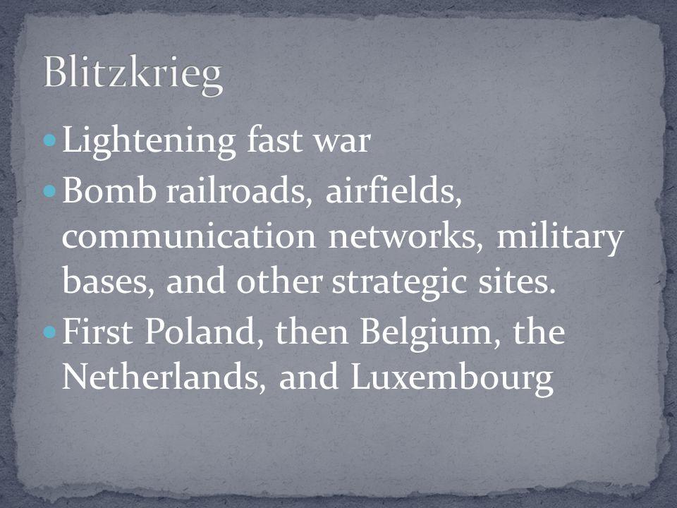 Blitzkrieg Lightening fast war