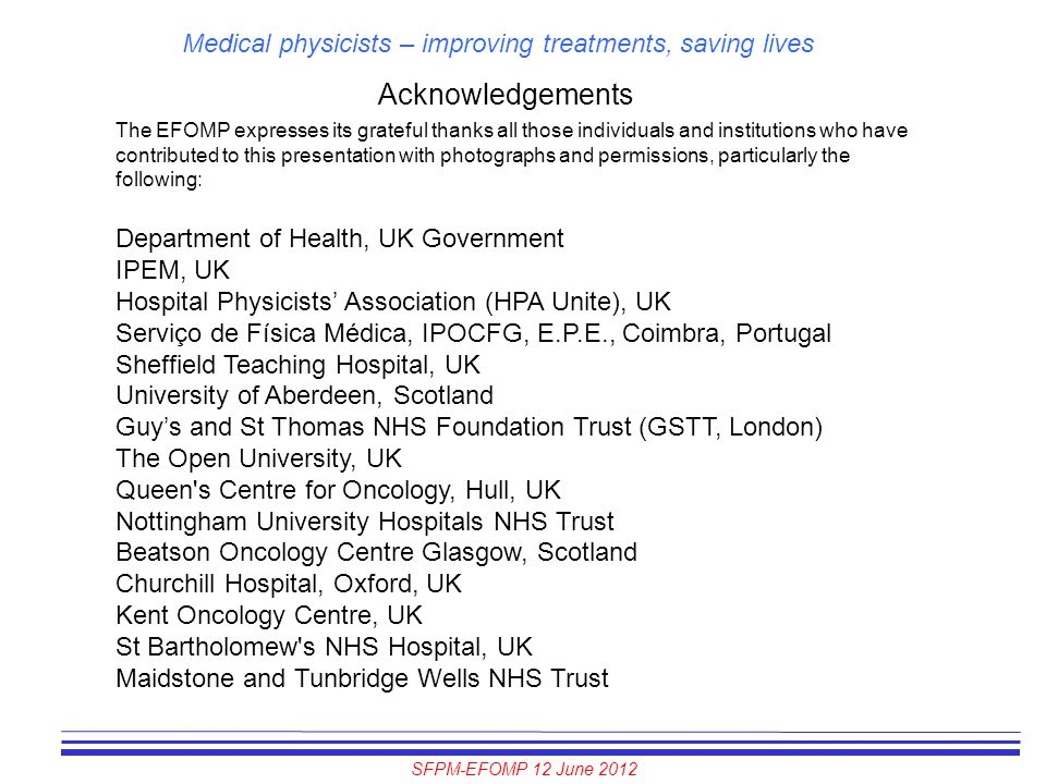 Acknowledgements Department of Health, UK Government IPEM, UK