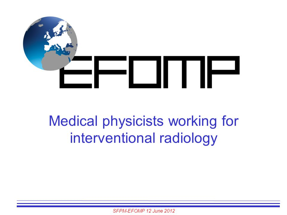 Medical physicists working for interventional radiology