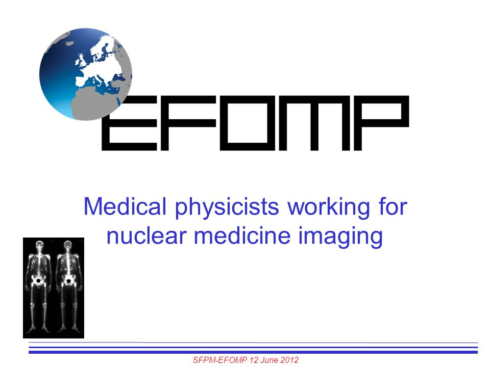 Medical physicists working for nuclear medicine imaging