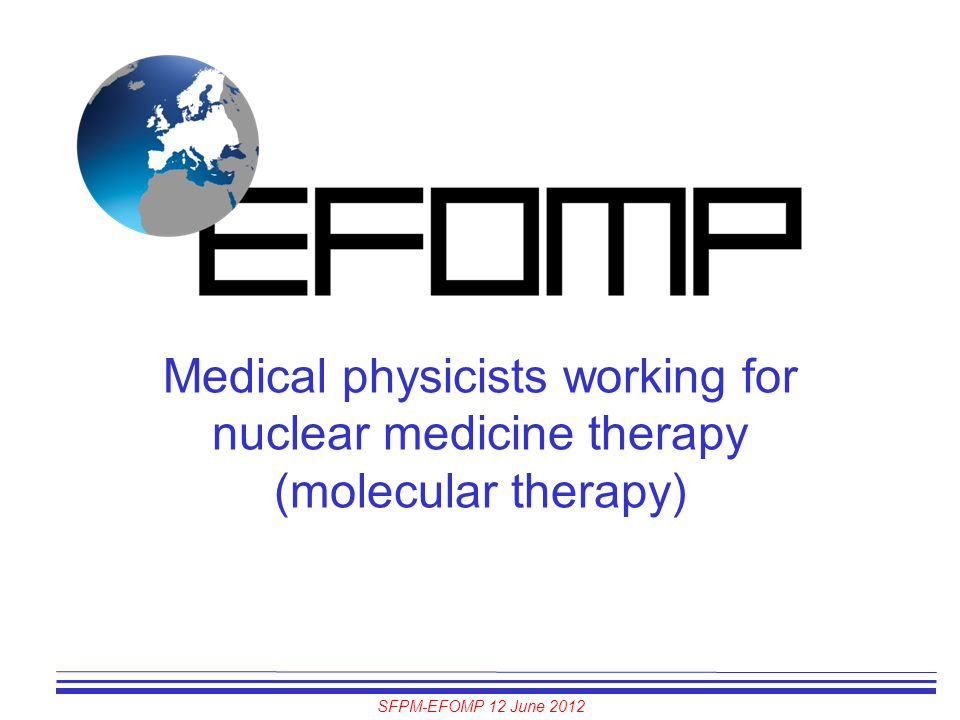 Medical physicists working for nuclear medicine therapy (molecular therapy)