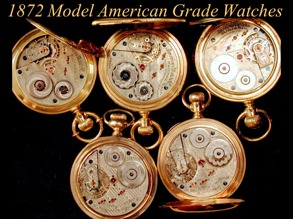 1872 Model American Grade Watches