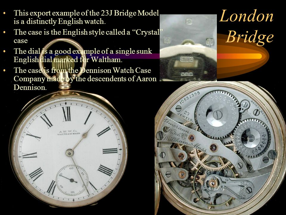 This export example of the 23J Bridge Model is a distinctly English watch.