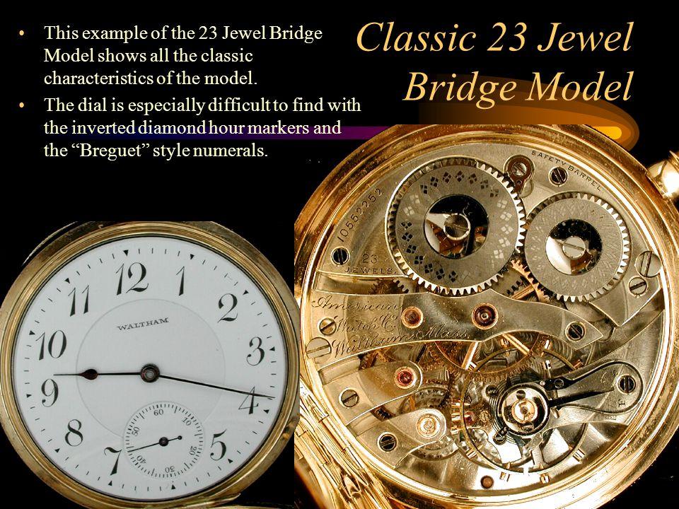 Classic 23 Jewel Bridge Model