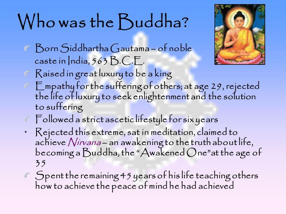 Who was the Buddha Born Siddhartha Gautama – of noble