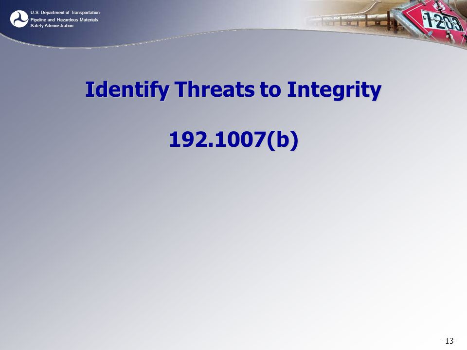 Identify Threats to Integrity 192.1007(b)