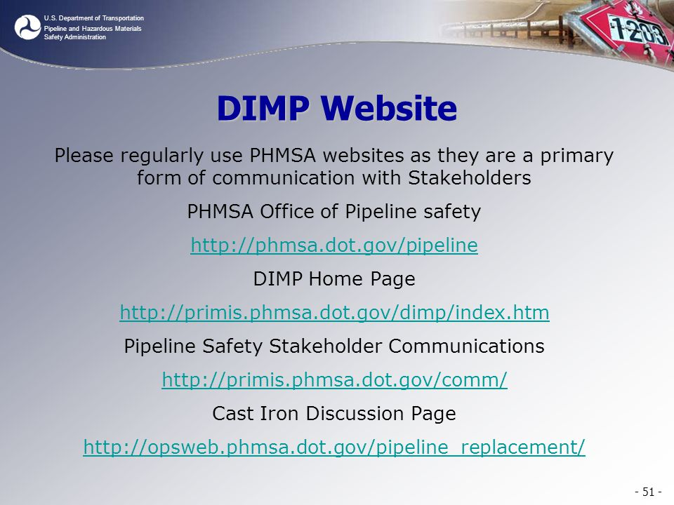 DIMP Website Please regularly use PHMSA websites as they are a primary form of communication with Stakeholders.