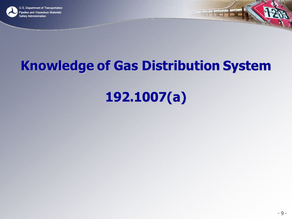 Knowledge of Gas Distribution System 192.1007(a)