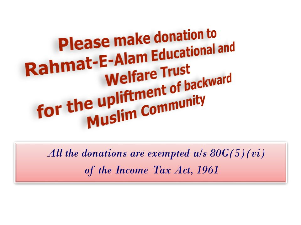 All the donations are exempted u/s 80G(5)(vi)