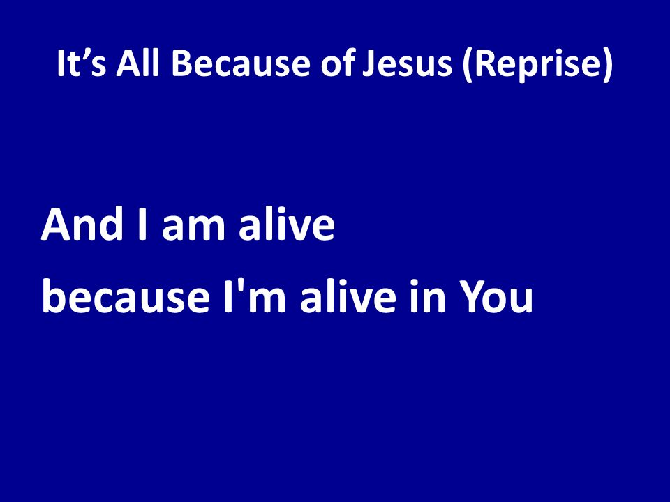 It's All Because of Jesus (Reprise)