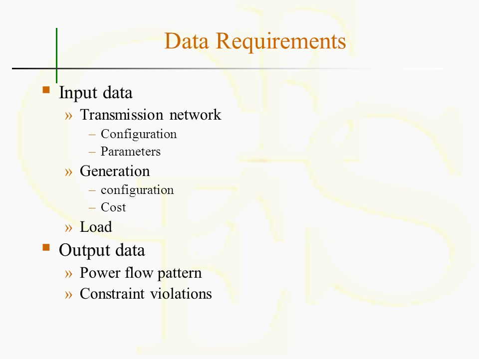 Data Requirements Input data Output data Transmission network
