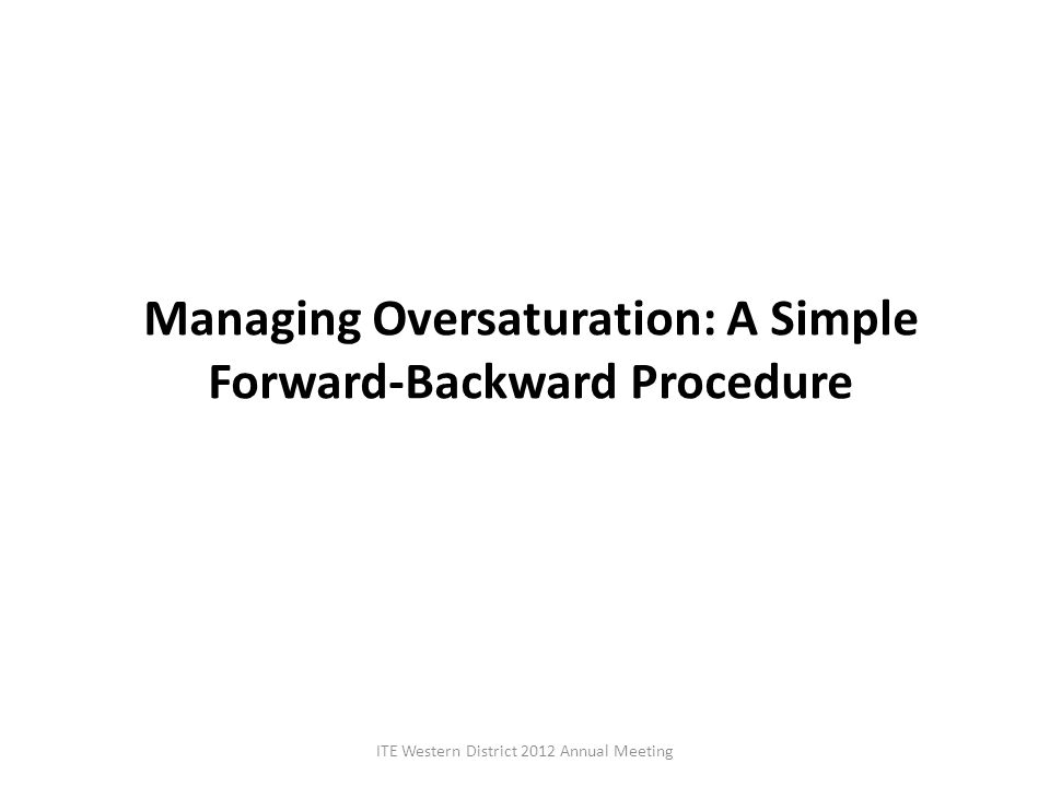 Managing Oversaturation: A Simple Forward-Backward Procedure