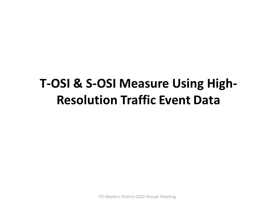 T-OSI & S-OSI Measure Using High-Resolution Traffic Event Data