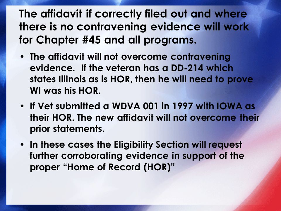 The affidavit if correctly filed out and where there is no contravening evidence will work for Chapter #45 and all programs.