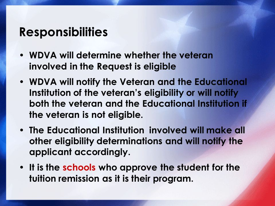 Responsibilities WDVA will determine whether the veteran involved in the Request is eligible.