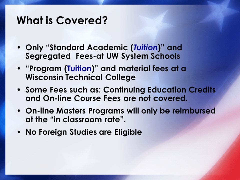 What is Covered Only Standard Academic (Tuition) and Segregated Fees-at UW System Schools.
