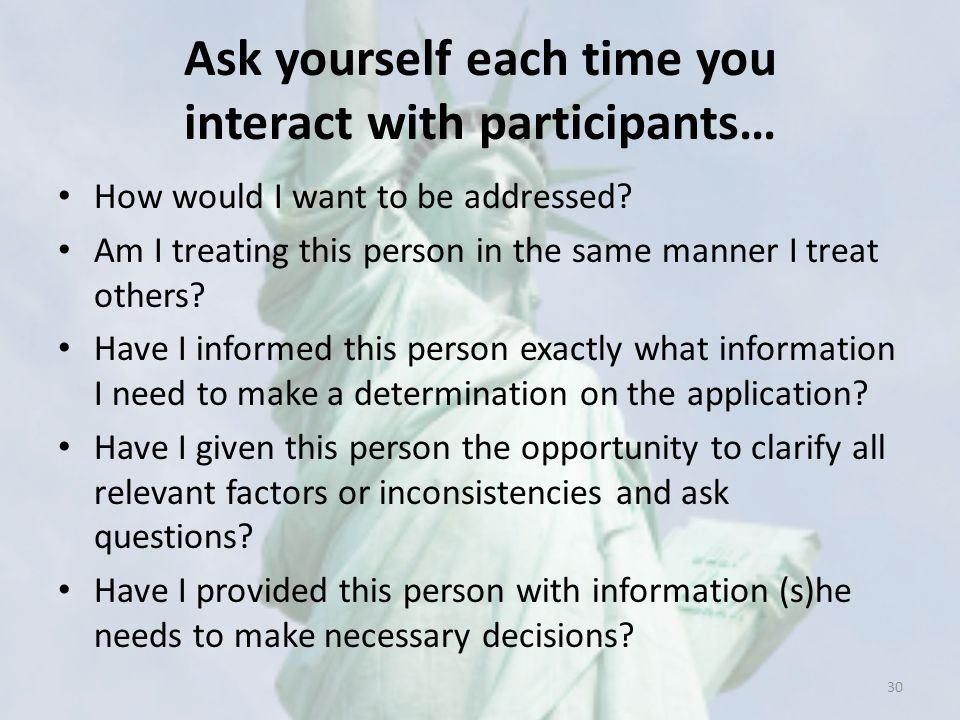 Ask yourself each time you interact with participants…
