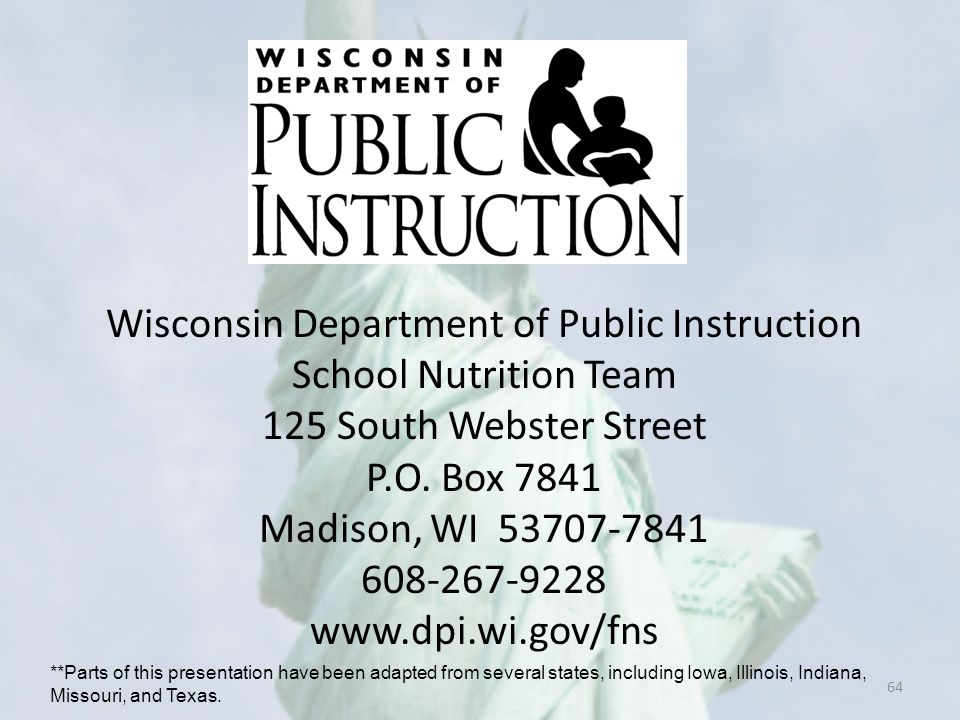 Wisconsin Department of Public Instruction School Nutrition Team 125 South Webster Street P.O. Box 7841 Madison, WI 53707-7841 608-267-9228 www.dpi.wi.gov/fns