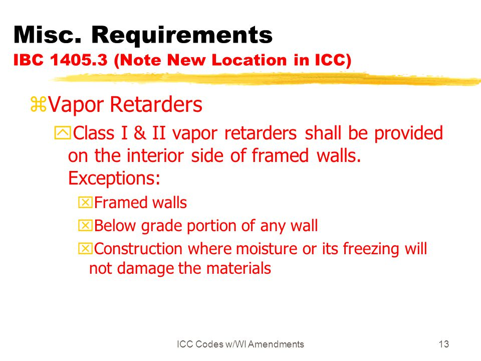 Misc. Requirements IBC 1405.3 (Note New Location in ICC)