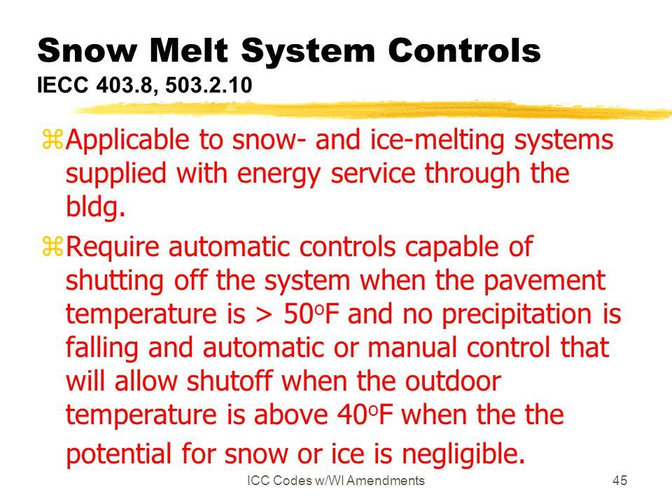 Snow Melt System Controls IECC 403.8, 503.2.10