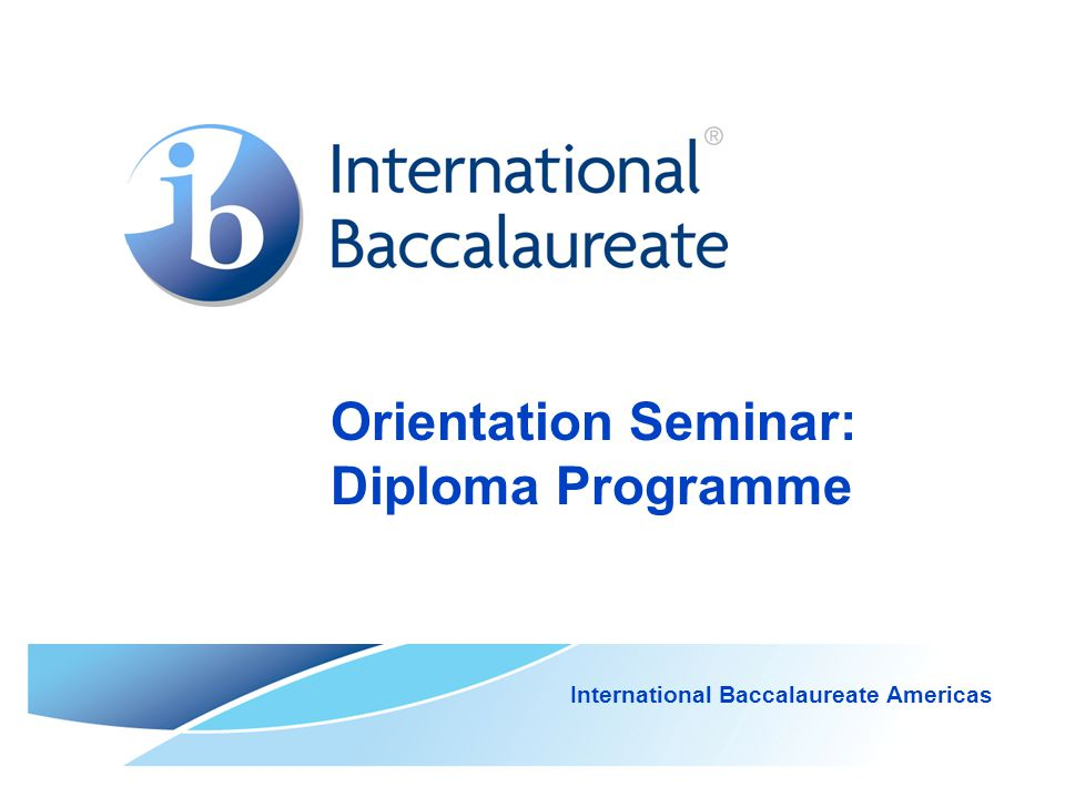 Orientation Seminar: Diploma Programme