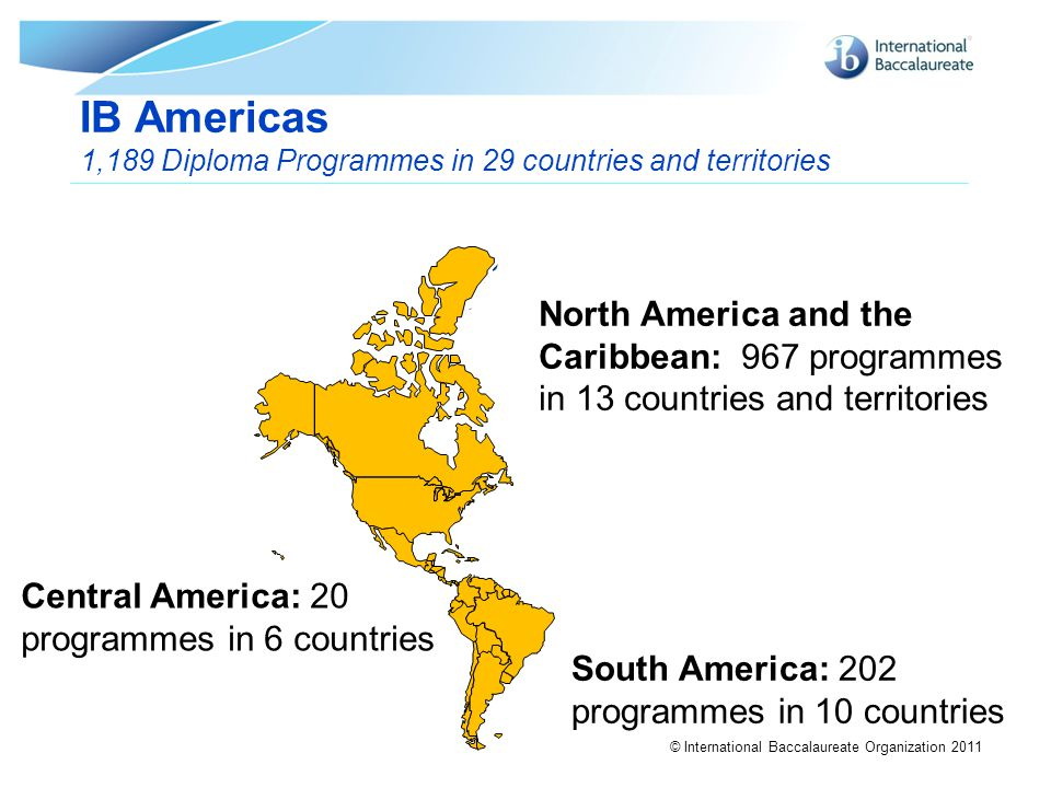 IB Americas 1,189 Diploma Programmes in 29 countries and territories.