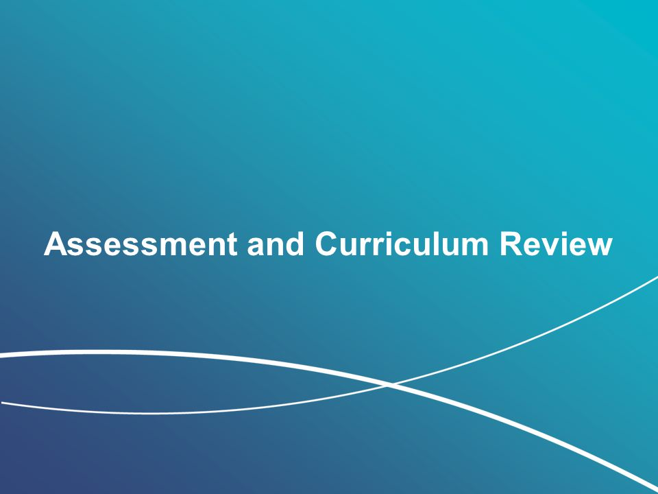 Assessment and Curriculum Review