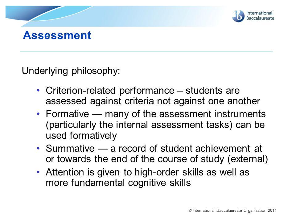 Assessment Underlying philosophy: