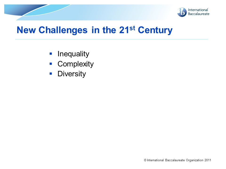 New Challenges in the 21st Century