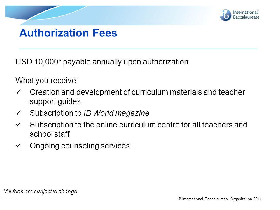 Authorization Fees USD 10,000* payable annually upon authorization