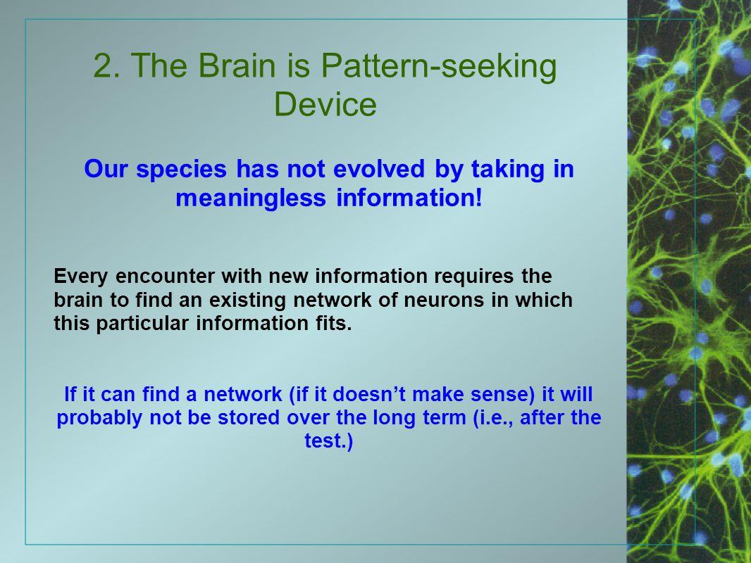 2. The Brain is Pattern-seeking Device
