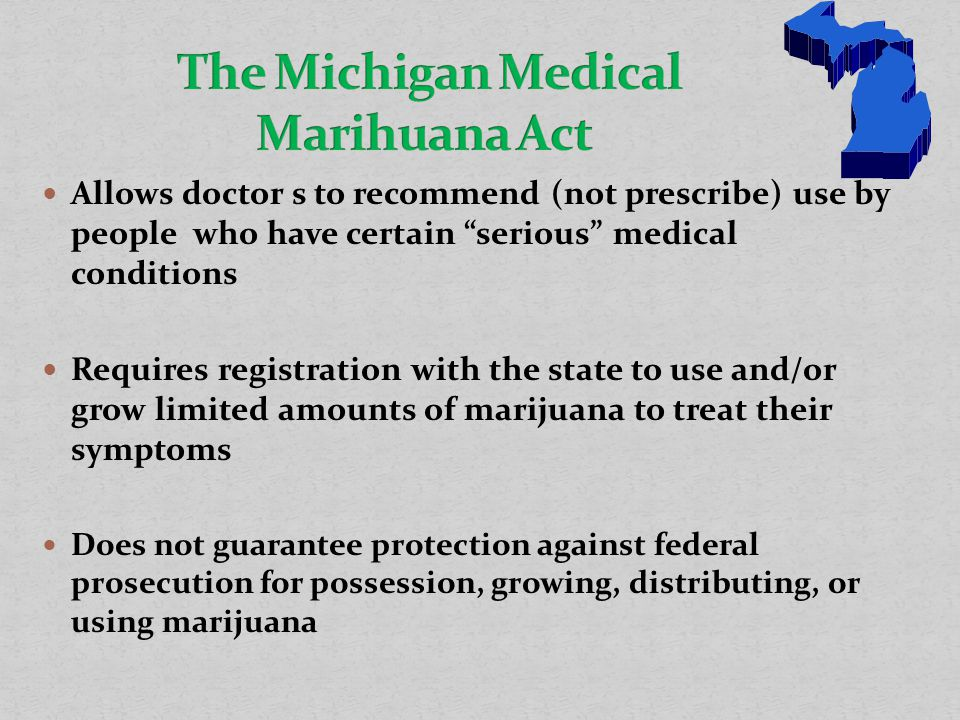 The Michigan Medical Marihuana Act