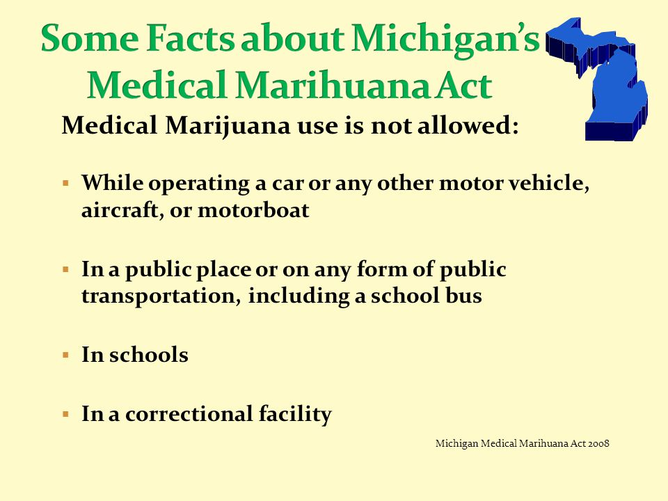 Some Facts about Michigan's Medical Marihuana Act