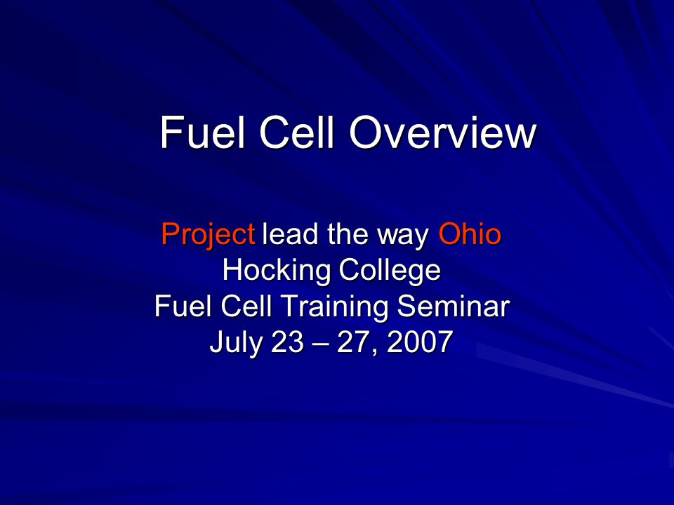 Fuel Cell Overview Project lead the way Ohio Hocking College