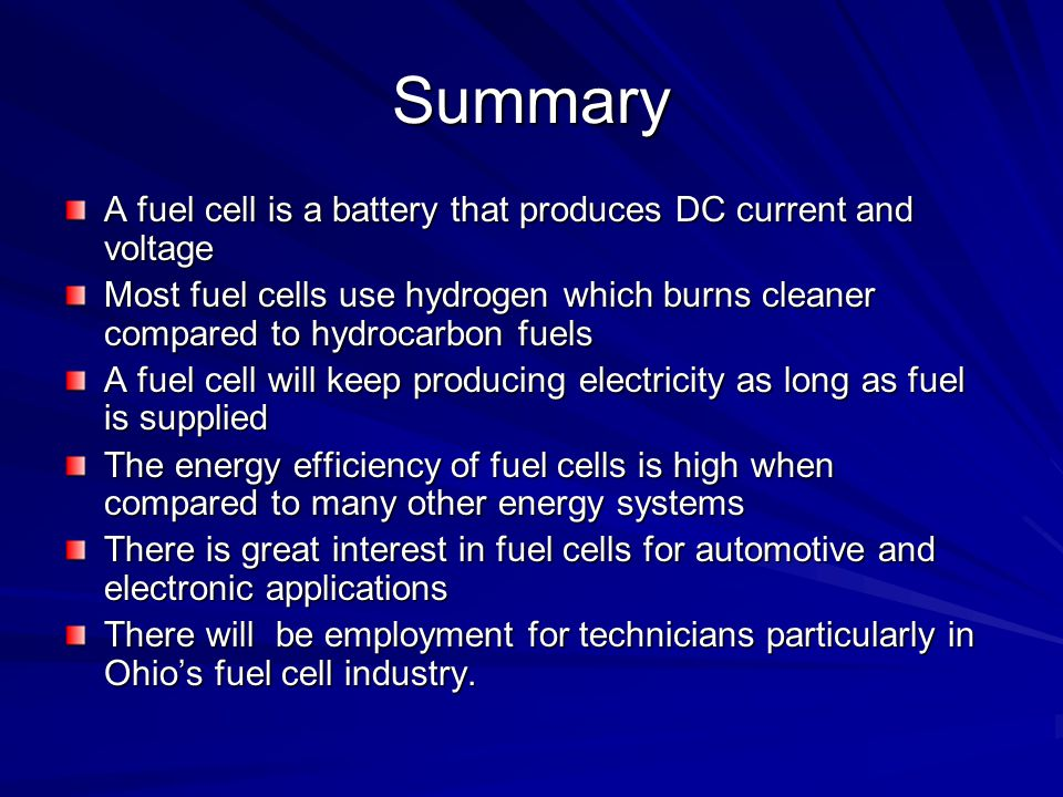 Summary A fuel cell is a battery that produces DC current and voltage