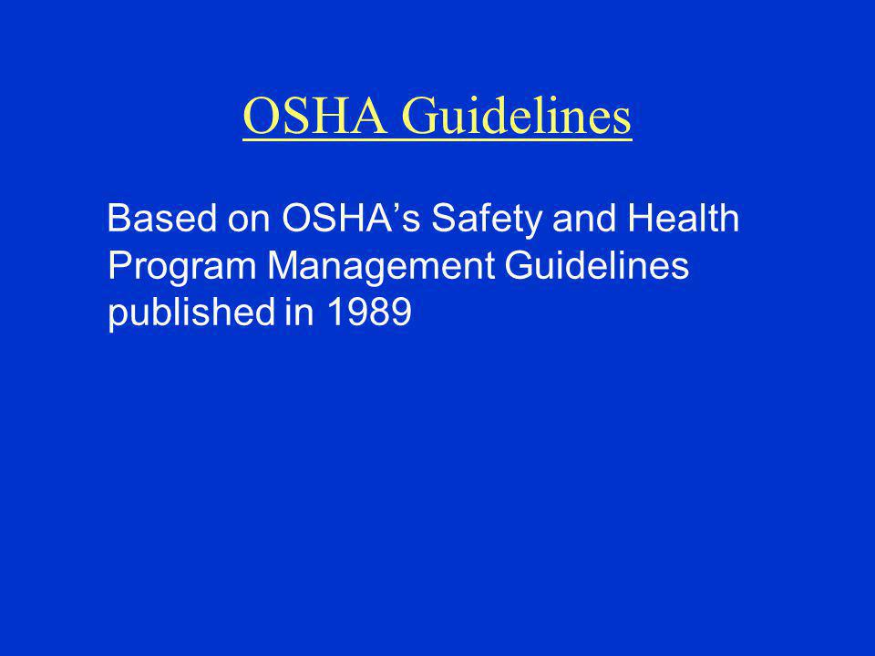 OSHA Guidelines Based on OSHA's Safety and Health Program Management Guidelines published in 1989