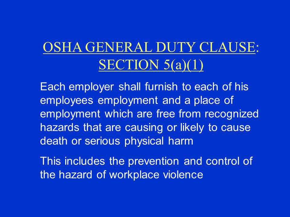 OSHA GENERAL DUTY CLAUSE: SECTION 5(a)(1)