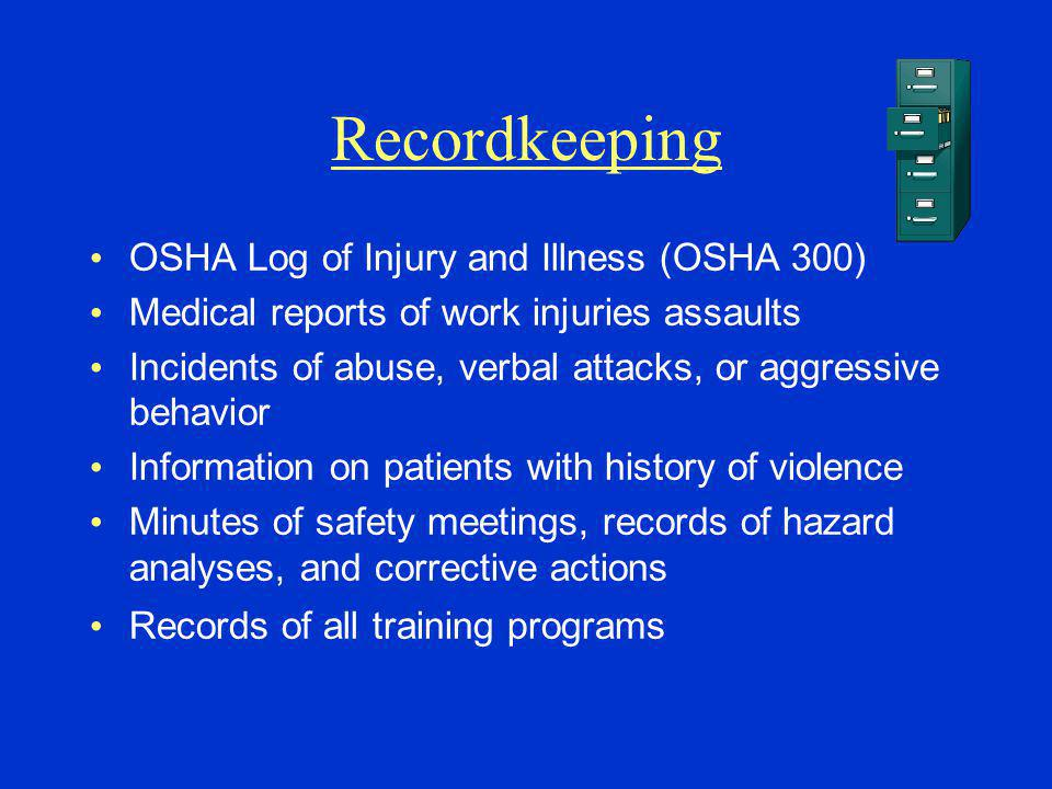 Recordkeeping OSHA Log of Injury and Illness (OSHA 300)