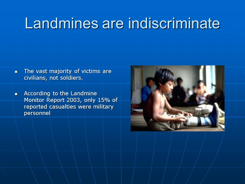 Landmines are indiscriminate
