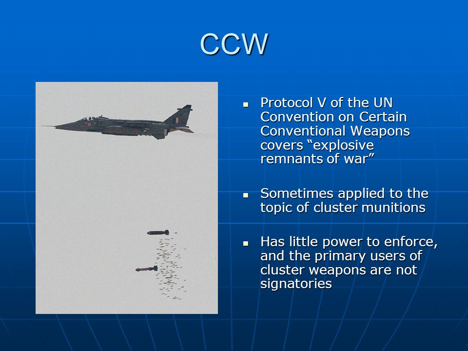 CCW Protocol V of the UN Convention on Certain Conventional Weapons covers explosive remnants of war